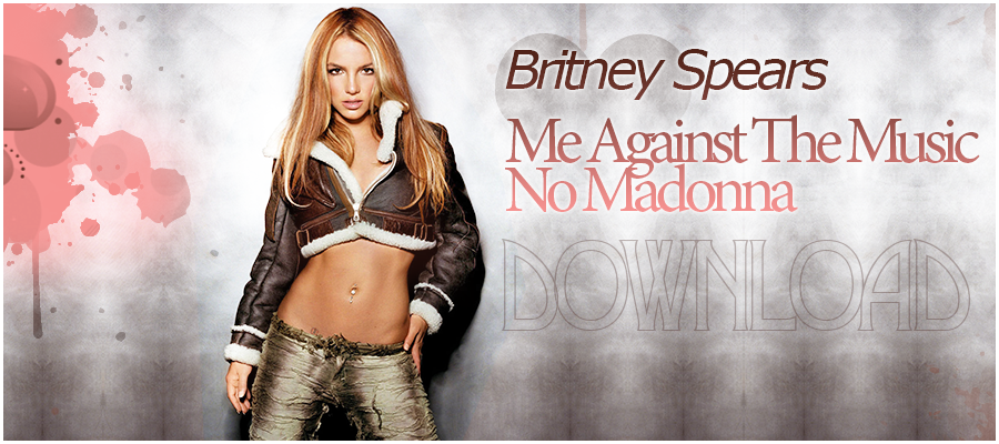 Britney Spears - Me Against The Music (No Madonna)